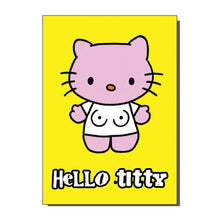 Load image into Gallery viewer, Hello Titty Cat Card