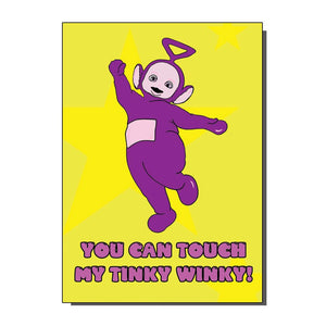 You Can Touch My Tinky Winky Greetings Card