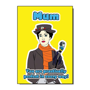 Mum You Are Practically Perfect In Every Way Greetings Card