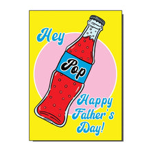 Load image into Gallery viewer, Hey Pop Happy Fathers Day Greetings Card