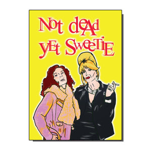 Not Dead Yet Greetings Card