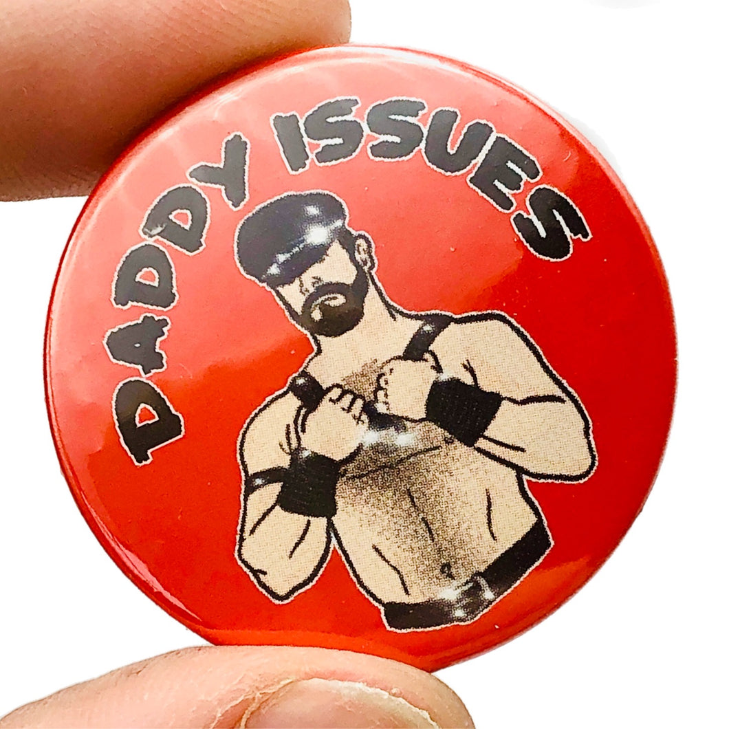 Daddy Issues Button Pin Badge