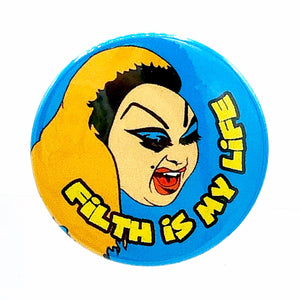Divine Filth Is My Life Pink Flamingos Button Pin Badge