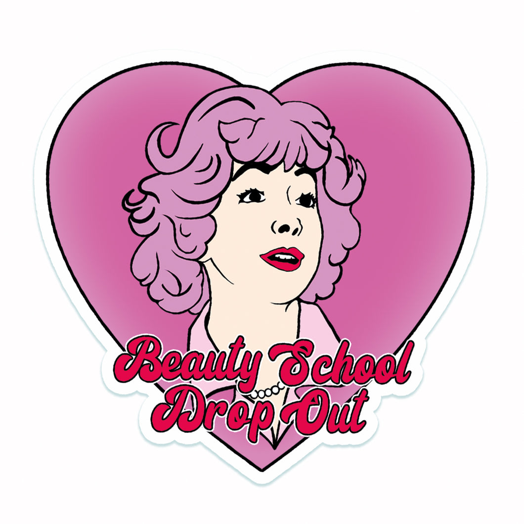 Beauty School Drop out Grease Vinyl Sticker