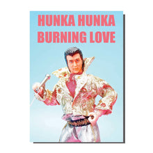 Load image into Gallery viewer, Hunka Hunka Burning Love Greetings Card