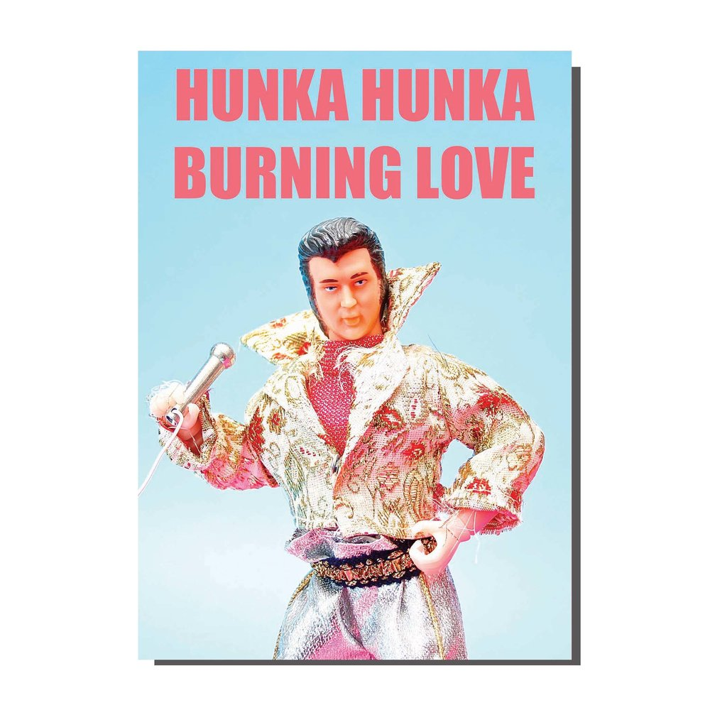 Hunka Hunka Burning Love Greetings Card