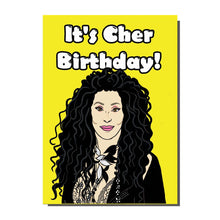 Load image into Gallery viewer, It's Cher Birthday Card