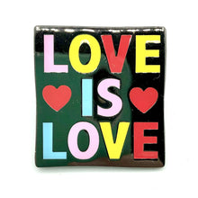 Load image into Gallery viewer, Love Is Love Enamel Pin