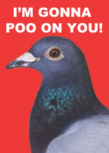 Load image into Gallery viewer, I'm Gonna Poo On You Pigeon Card