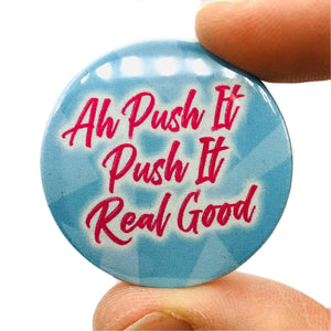 Push It! Button Pin Badge