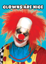 Load image into Gallery viewer, Clowns Are Nice Greetings Card