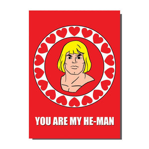You Are My He-Man Greetings Card