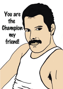 Freddie Mercury You are The Champion Greetings Card