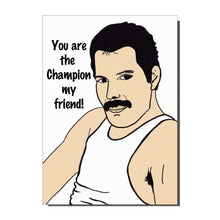 Load image into Gallery viewer, Freddie Mercury You are The Champion Greetings Card