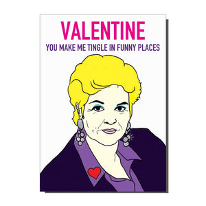 Pat Butcher You Make Me Tingle Valentines Card