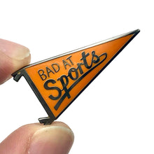 Load image into Gallery viewer, Bad At Sports Pennnant Enamel Pin