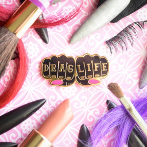 Drag Life Enamel Pin Badge