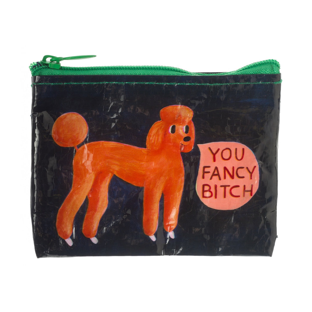 You Fancy Bitch Coin Purse