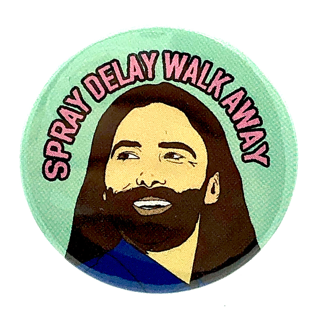 Jonathan Spray Delay Walk Away Button Pin Badge