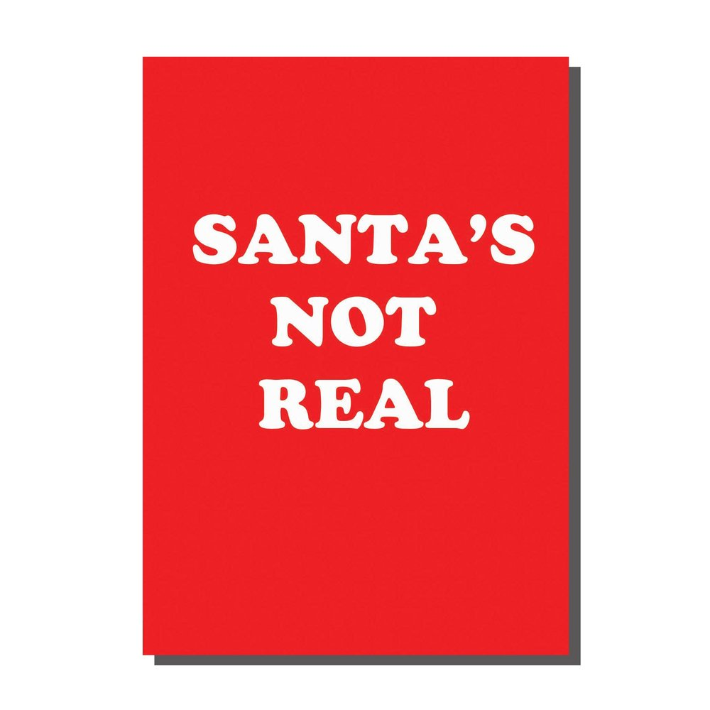 Santa's Not Real Christmas Card