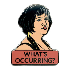 Nessa What's Occurring Enamel Pin Badge