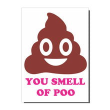 Load image into Gallery viewer, You Smell Of Poo Card
