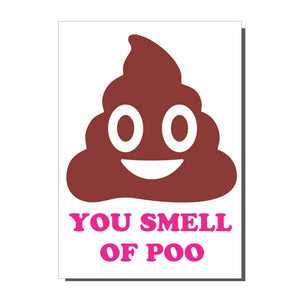 You Smell Of Poo Card