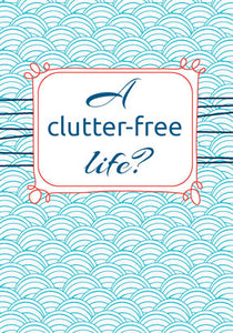 E8 A Clutter-Free Life