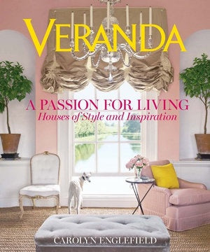 Passion For Living: Veranda Houses Of Style And Inspiration