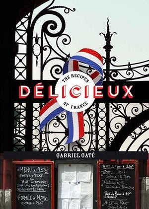 Delicieux: Recipes From France