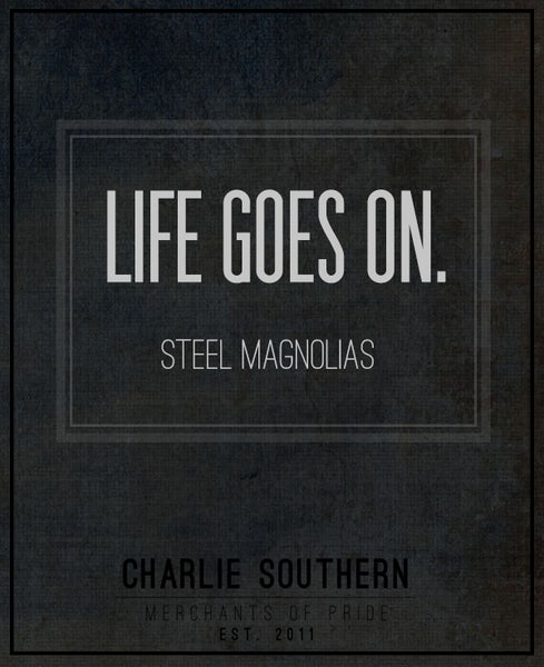 Charlie Southern Quotes // Steel Magnolias | Charlie Southern