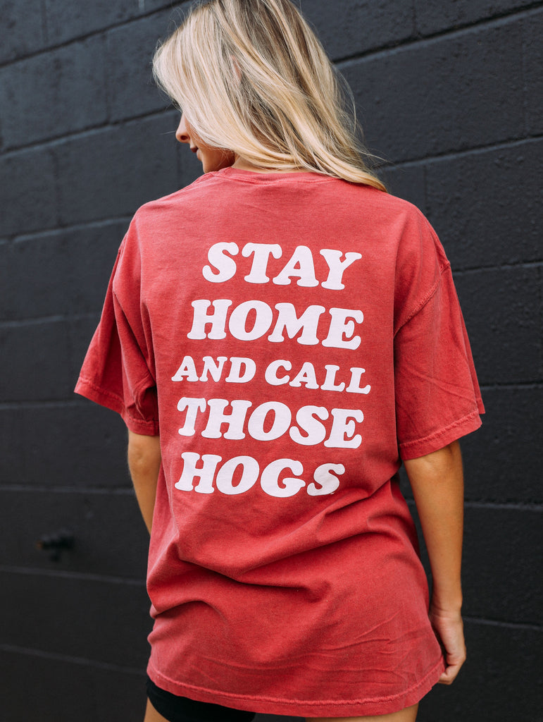 STAY HOME AND CALL THOSE HOGS