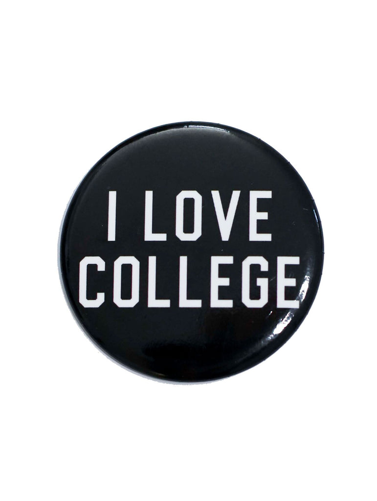 BUTTON: I LOVE COLLEGE