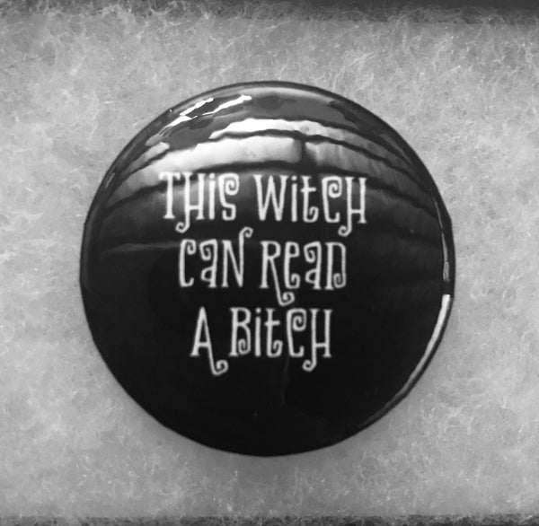 """This Witch Can Read a Bitch"" Pin"