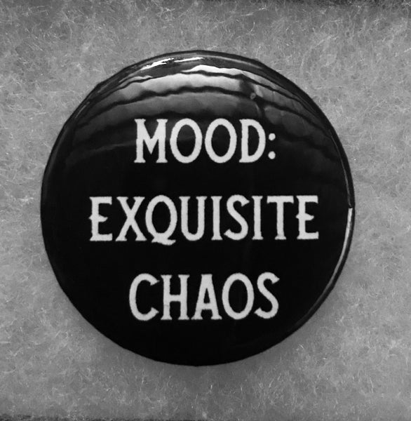 Exquisite Chaos Mood Pin