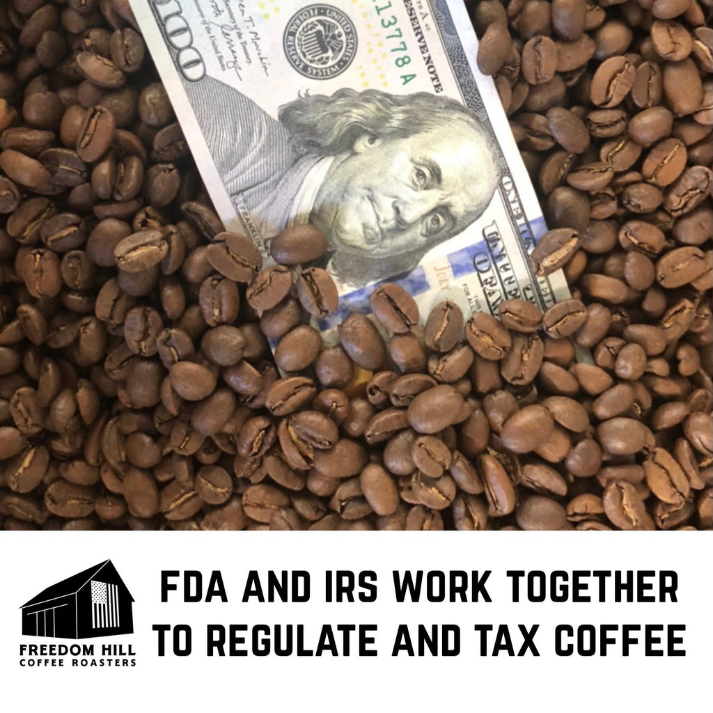 FDA and IRS Work Together to Regulate and Tax Coffee