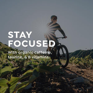 Stay focused with organic caffeine, taurine, & B vitamins