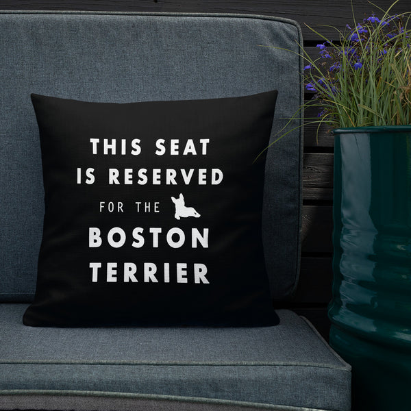 This Seat Is Reserved for the Boston Terrier Cushion