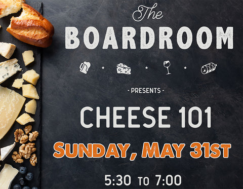 Cheese 101 at The Boardroom - May 31st