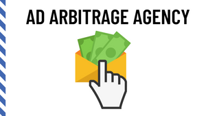 Ad Arbitrage Agency Course - LIFETIME ACCESS