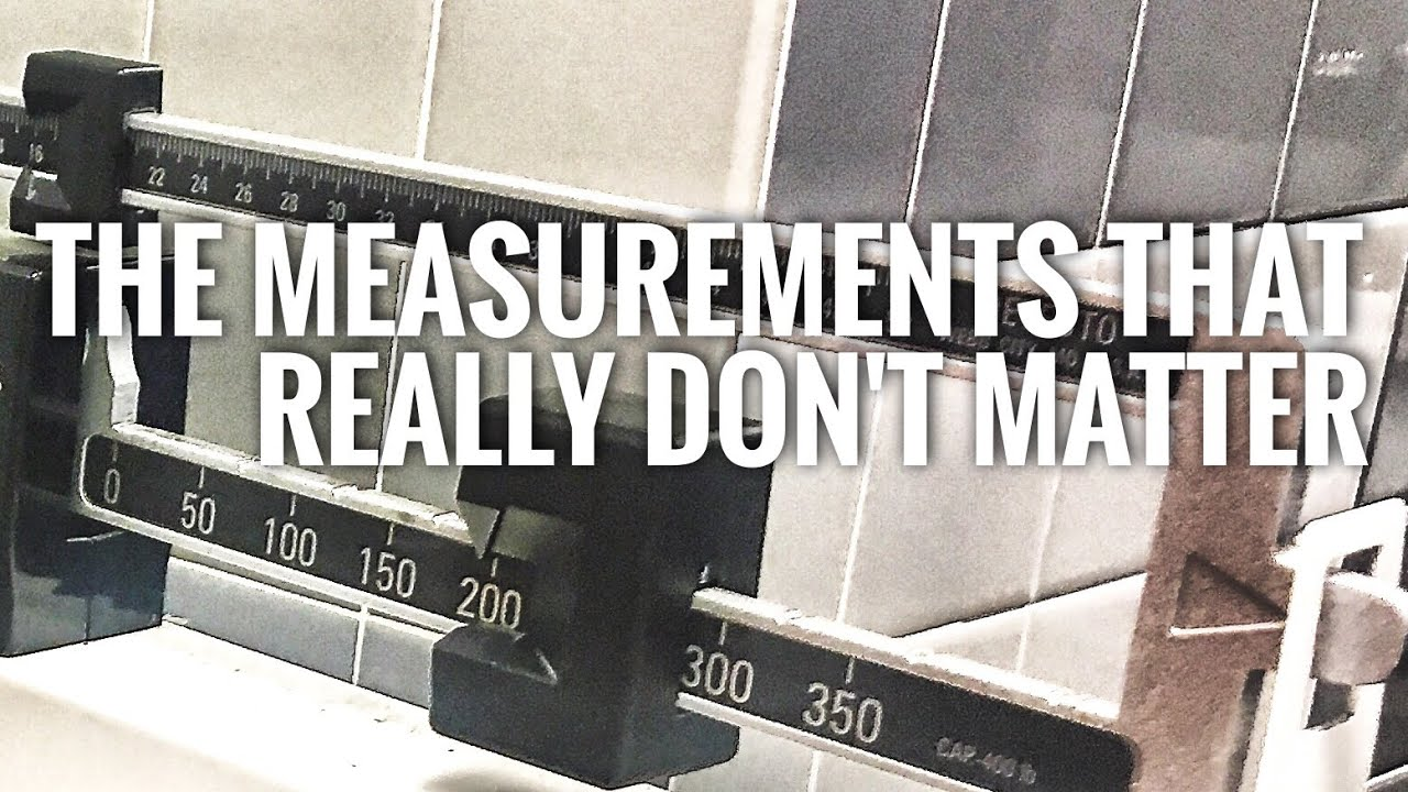 A LOOK OVER TIME AT THE MEASUREMENTS THAT REALLY DO NOT MATTER WHEN IT COMES TO FITNESS