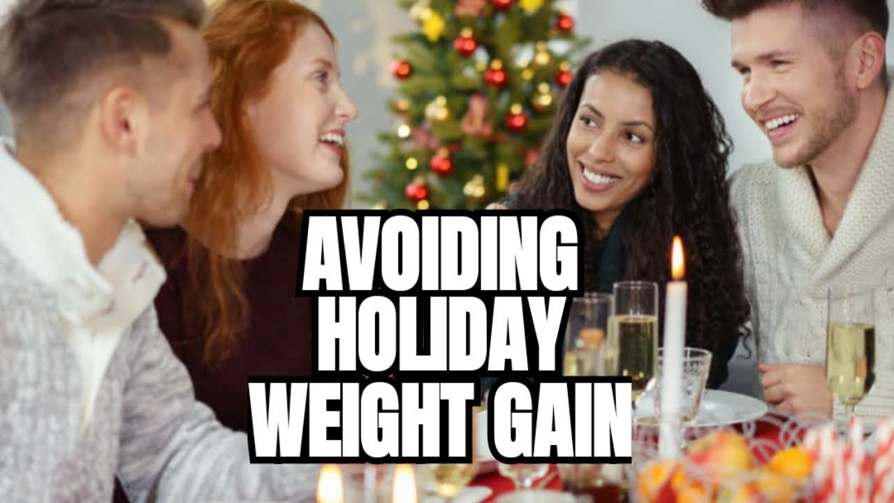 A MUST DO Plan to Avoid Holiday Weight Gain