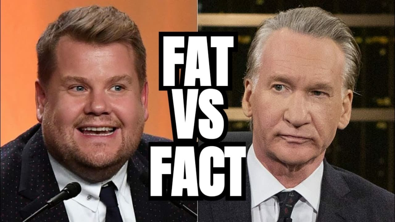 Bill Maher, James Corden, GMB and Buffmaster _ Fat VS Fact