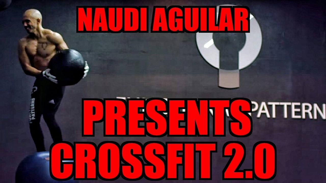 Naudi Aguilar Presents Crossfit 2.0