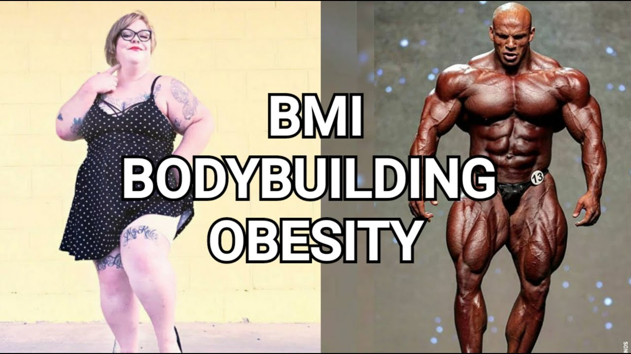 The BMI, Bodybuilding, and Obesity