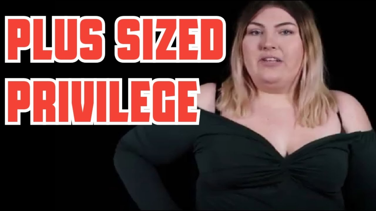 The Privileges of Being Plus Sized in Our Society The Sesh