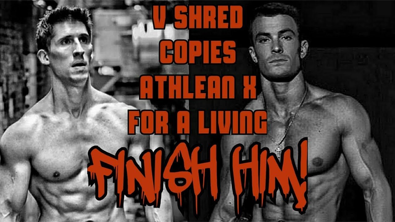 VSHRED COPIES ATHLEAN X FOR A LIVING  FINISH HIM!