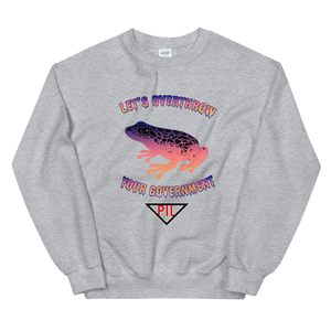 """Let's Overthrow Your Government"" Pur-ink Dart Frog Sweatshirt"