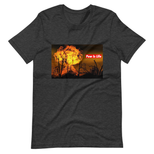 "Pew Is Life ""Explosive"" Short-Sleeve Unisex T-Shirt"