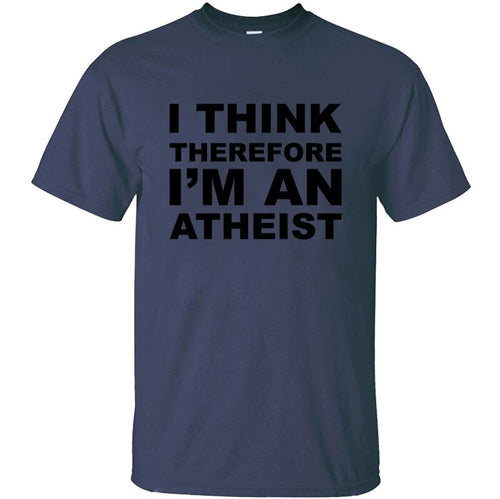 100% Cotton Comfortable I Think Therefore I'm And Atheist. T-Shirt 2019 Fashion Sunlight Tee Shirt Humorous Tee Tops Letter